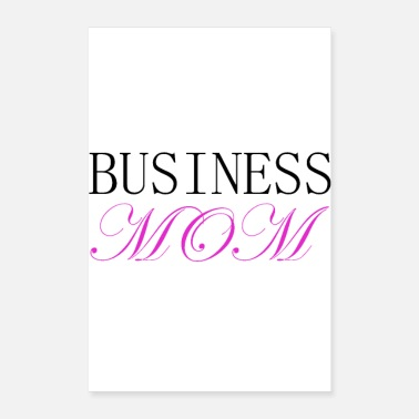 Business Business Mom - Poster