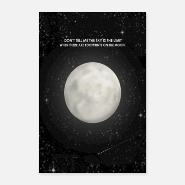 Sky Limit Don't tell me the sky is the limit moon - Poster