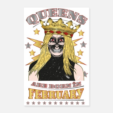 February Queens are born in February - Poster