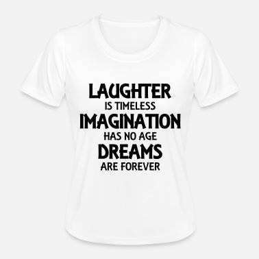 Laughter Laughter is timeless - Women's Functional T-Shirt