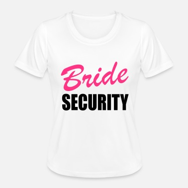 Bride Security bride security - Women's Functional T-Shirt