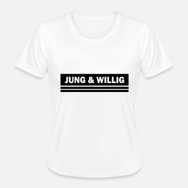 Willig jung und willig - Frauen Funktions-T-Shirt