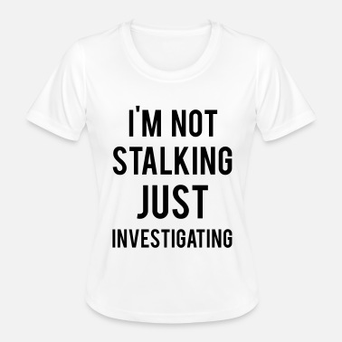 Investigator Investigating - Women's Functional T-Shirt