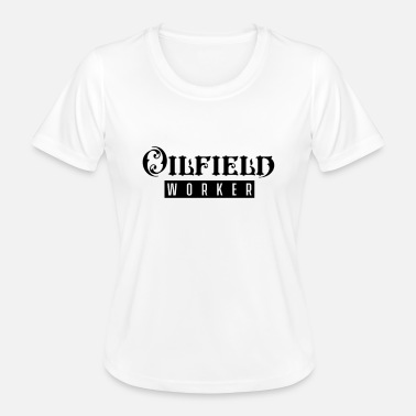 Oilfield Workers Oilfield workers - Women's Functional T-Shirt
