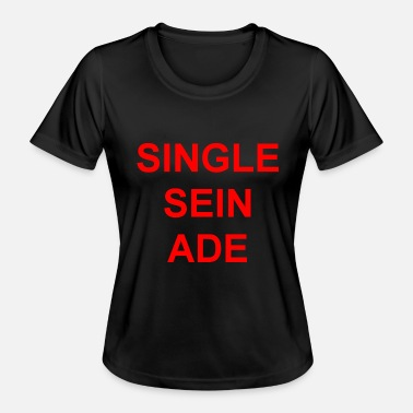 Ade Single sein ade - Frauen Funktions-T-Shirt
