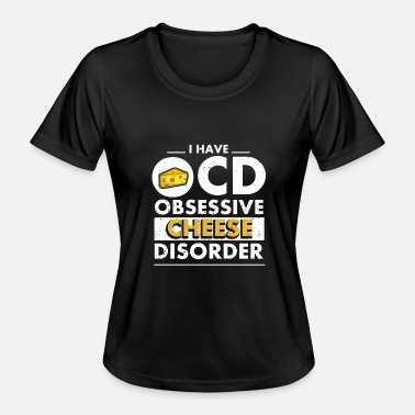 Disorder Cheese disorder - Women's Functional T-Shirt
