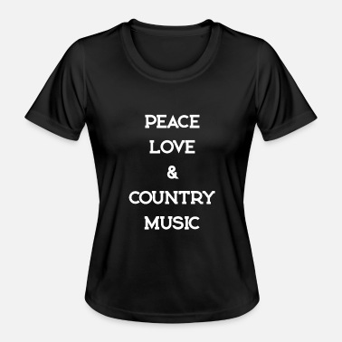 Countrymusic PEACE LOVE COUNTRYMUSIC - Women's Functional T-Shirt