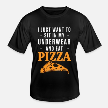 Tasty Underwear Sit In My Underwear And Eat Pizza - Men's Functional T-Shirt