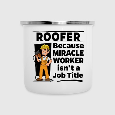 Worker Proud Roofer - Miracle Worker - Emaille mok