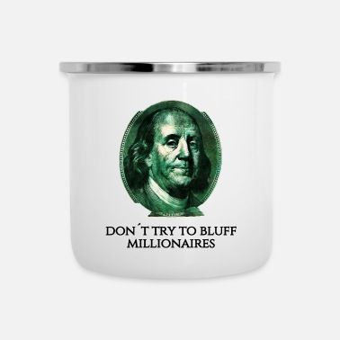 Bluff Do not Try To Bluff Millionaires - Poker - Emaille mok