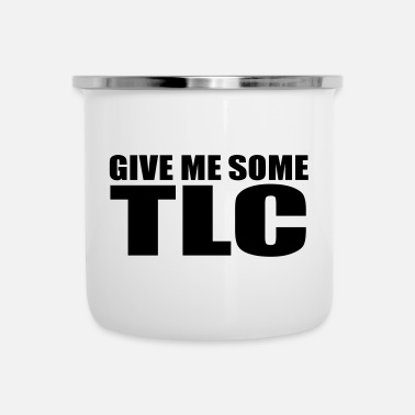 Tlc give me some tlc quote - Enamel Mug