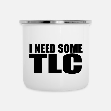 Tlc i need some tlc quote - Enamel Mug