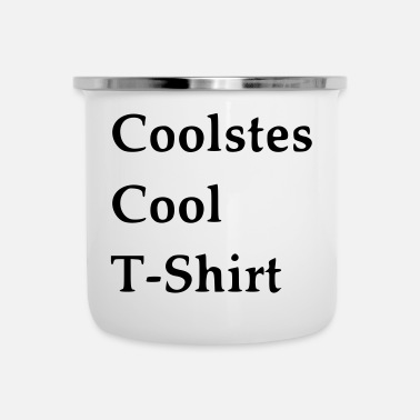 Coole Coolstes Cool - Emaille-Tasse
