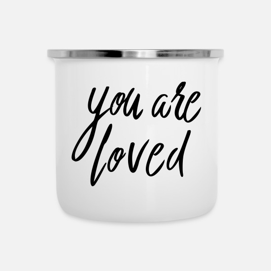 Think Mugs & Drinkware - You are loved - Enamel Mug white