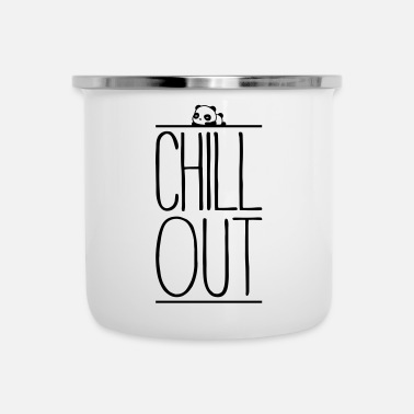 Chill Out Chill Out - Mug émaillé