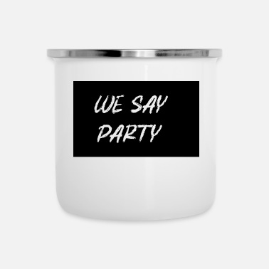 Abschied we say party - Emaille-Tasse