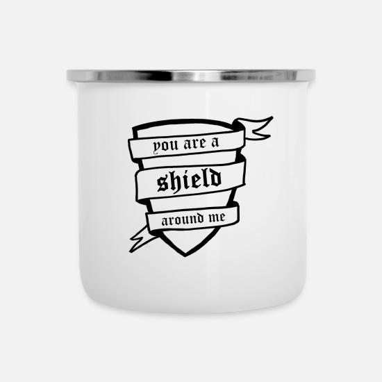 Shield Mugs & Drinkware - Me are a shield around me 2N - Enamel Mug white