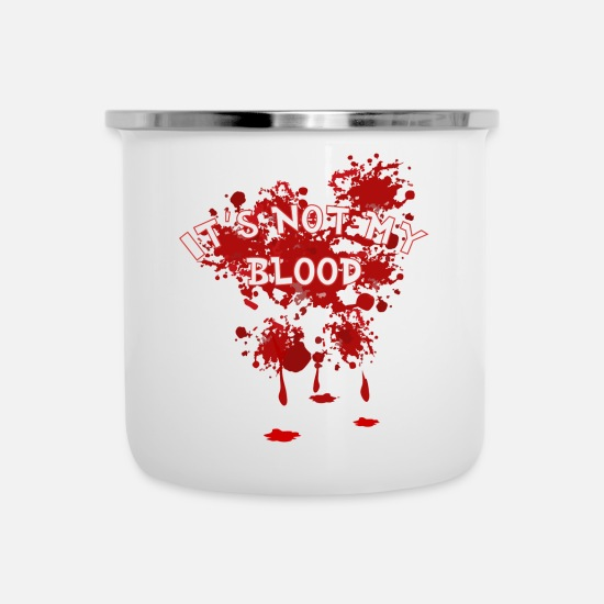 Makeup Mugs & Drinkware - Its not my blood halloween theme party gift - Enamel Mug white
