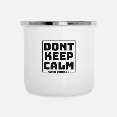 Keep Calm Do not Keep Calm - Emaille mok