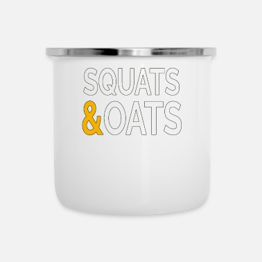 Squat Squats & Oats - Enamel Mug