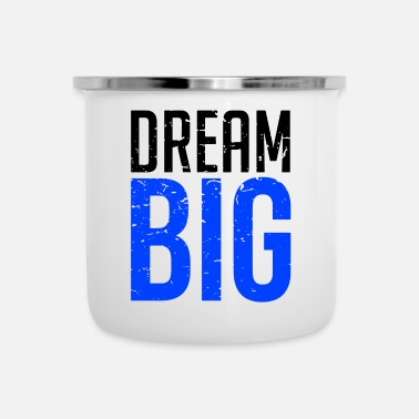 Big Dream Big - Emaille mok