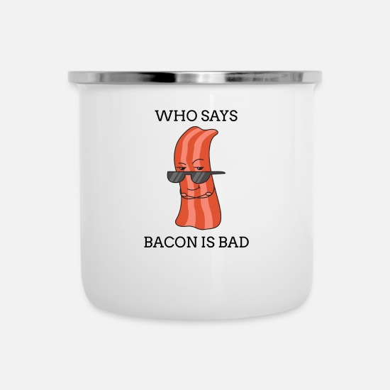 Gift Idea Mugs & Drinkware - Bacon bacon meat gift diet paleo lowcarb - Enamel Mug white