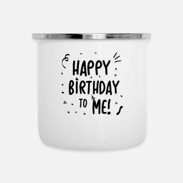 Happy Birthday Happy Birthday to Me - cadeau idee - Emaille mok