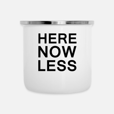 Naamdag Minimalisme Here, Now and Less Slogan Slogan - Emaille mok