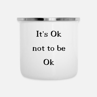 It's okay - Enamel Mug