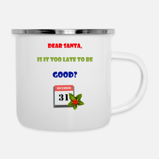 Jingle Bells Tassen & Becher - too late to be good - Emaille-Tasse Weiß