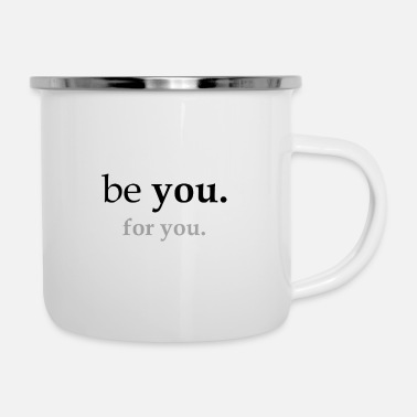 You be you, for you - Enamel Mug