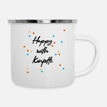 Party Happy with confetti Happy party carnival - Enamel Mug