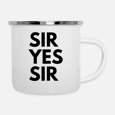 Sir sir yes sir - Emaille-Tasse