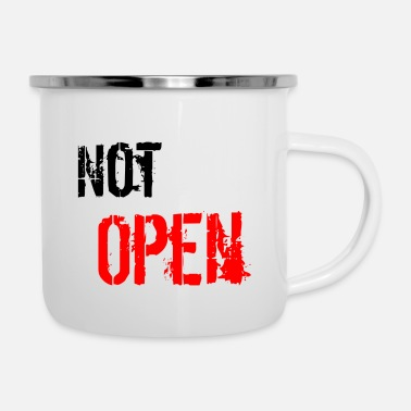 Open Not open - Enamel Mug