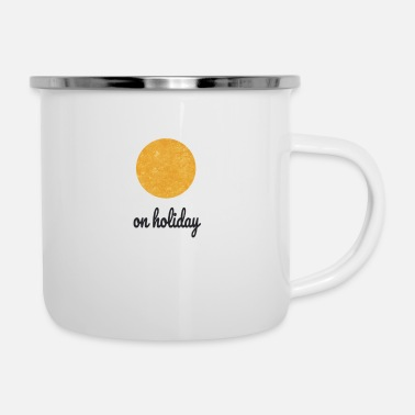 Vacation on holiday | on vacation | vacation - Enamel Mug