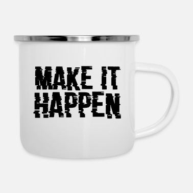 Startup MAKE IT HAPPEN SUCCESS GIFT GIFT IDEA - Enamel Mug