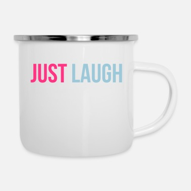 Just just laugh - Emaille mok