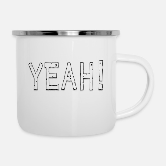 Cool Sayings Mugs & Drinkware - yeah - Enamel Mug white