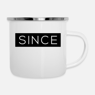 Since Since - Since Your Text - Emaille-Tasse