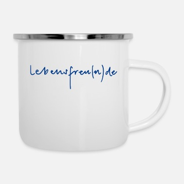 enjoyment of life - Enamel Mug