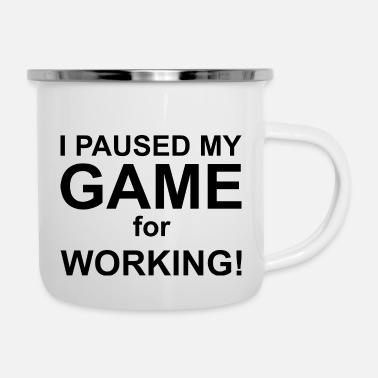 Pause I paused my game to be here Game Wife Idea Top - Enamel Mug
