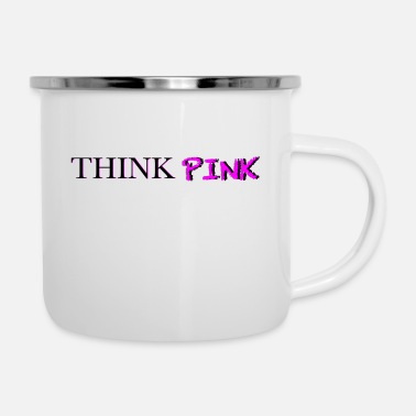 Think Pink THINK PINK - Emaille-Tasse