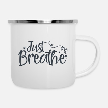 Just Just Breathe - Emaille-Tasse