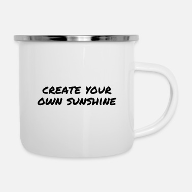Weekend create your own sunshine - Enamel Mug