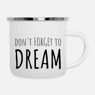 Don't Forget To Dream - Enamel Mug