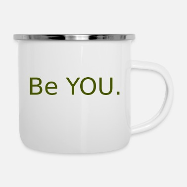 Be You Be You! - Emaille-Tasse