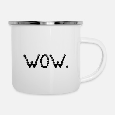 wow - Emaille-Tasse