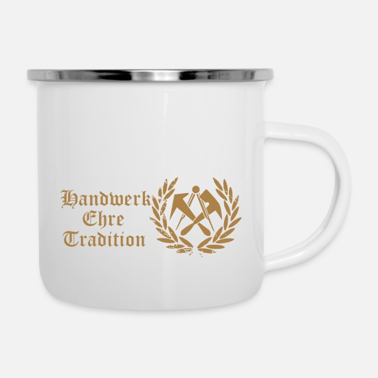 Tradition Tassen & Becher - Handwerk Ehre Tradition - Emaille-Tasse Weiß
