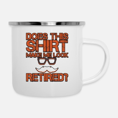 Retirement Retired Shirt - Retirement Gift - Enamel Mug