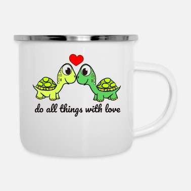 do all things with love - turtles lovers - Enamel Mug